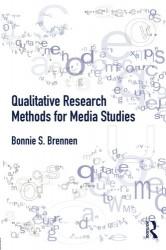 Brennen's 'Qualitative Research Methods for Media Studies'