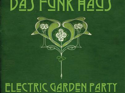 Electric Garden Party by Das Funk Haus