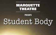 Marquette Theatre: Student Body Preview