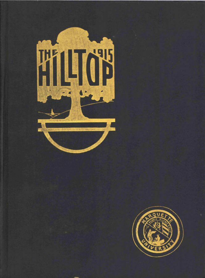 The Hilltop, Marquette's yearbook, was published for the first time in 1915. Photo courtesy the Department of Special Collections and University Archives, Raynor Memorial Libraries, Marquette University.